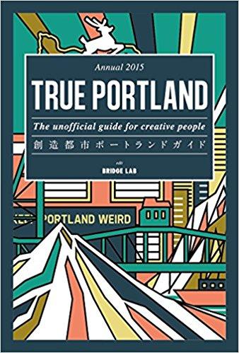【旅行前必見】ポートランドガイド「TRUE PORTLAND」で気分を高めよう